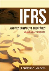 IFRS - ASPECTOS CONTÁBEIS E TRIBUTÁRIOS